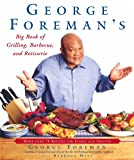 George Foreman's Big Book of Grilling, Barbecue, and Rotisserie: More Than 75 Recipes for Family and Friends (English Edition)