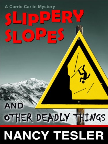 Slippery Slopes and Other Deadly Things (Carrie Carlin series Book 5) (English Edition)