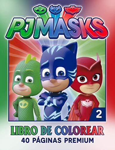 PJ-Masks Libro De Colorear 2: Divertidas páginas para colorear con tu PJ-Masks favorito