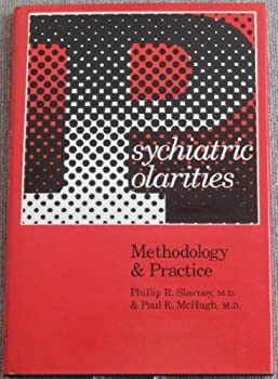 Psychiatric Polarities: Methodology and Practice (Johns Hopkins Series in Contemporary Medicine and Public Health) 0801834287 Book Cover