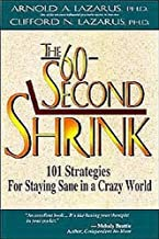 The 60-Second Shrink: 101 Strategies for Staying Sane in a Crazy World by Arnold Lazarus PhD (1997-06-01)