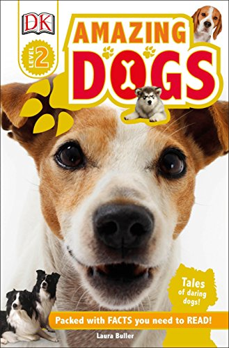 DK Readers L2: Amazing Dogs: Tales of Daring Dogs! (DK Readers Level 2)