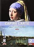 Capire l'arte. Per le Scuole superiori. Con e-book. Dal Quattrocento al Rococò (Vol. 2)