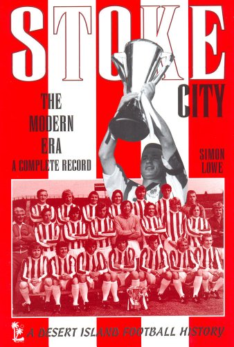 Stoke City: The Modern Era 1970-2009 (Desert Island Football Histories) (English Edition)