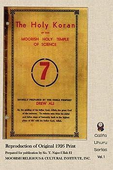 The Holy Koran of the Moorish Holy Temple of Science  Reproduction of Original 1926 Print  Califa Uhuru
