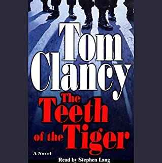 The Teeth of the Tiger                   Written by:                                                                                                                                 Tom Clancy                               Narrated by:                                                                                                                                 Stephen Lang                      Length: 5 hrs and 42 mins     Not rated yet     Overall 0.0