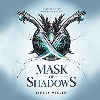 Mask of Shadows                   By:                                                                                                                                 Linsey Miller                               Narrated by:                                                                                                                                 Deryn Edwards                      Length: 9 hrs and 28 mins     3 ratings     Overall 5.0