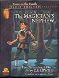The Magician's Nephew from The Chronicles of Narnia (Focus on the Family Radio Theatre)