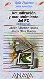 Actualizacion y mantenimiento del PC 2005 - guia practica usuarios (Guia Practica Para Usuarios / Users Practical Guide)