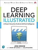 Krohn, J: Deep Learning Illustrated: A Visual, Interactive Guide to Artificial Intelligence (Addison-wesley Data & Analytics)