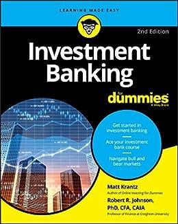 Investment Banking For Dummies by [Matthew Krantz, Robert R. Johnson]