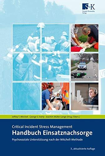Handbuch Einsatznachsorge: Psychosoziale Notfallversorgung nach der Mitchell-Methode