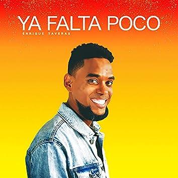 Ya Falta Poco