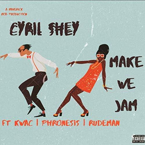Cyril Shey feat. Kwac, Phronesis & Rudeman