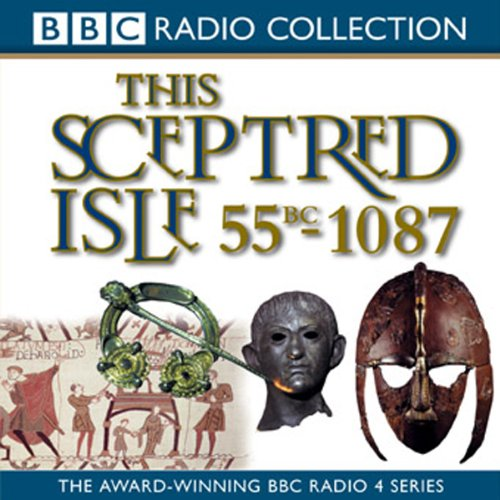 This Sceptred Isle, Volume 1 audiobook cover art