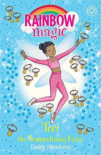 Meadows, D: Rainbow Magic: Teri the Trampolining Fairy