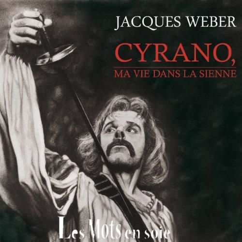 Cyrano, ma vie dans la sienne audiobook cover art