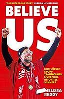 Believe Us: How Juergen Klopp Transformed Liverpool into Title Winners