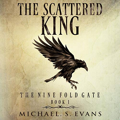 The Scattered King Audiobook By Michael S. Evans cover art