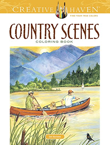 Creative Haven Country Scenes Coloring Book (Creative Haven Coloring Books)