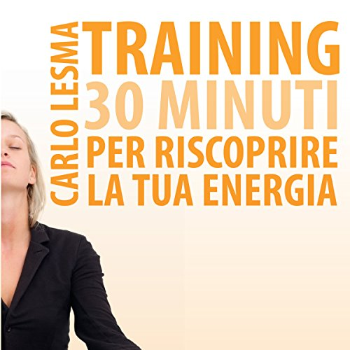 Training: 30 minuti per riscoprire la tua energia audiobook cover art