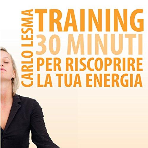 Training: 30 minuti per riscoprire la tua energia copertina