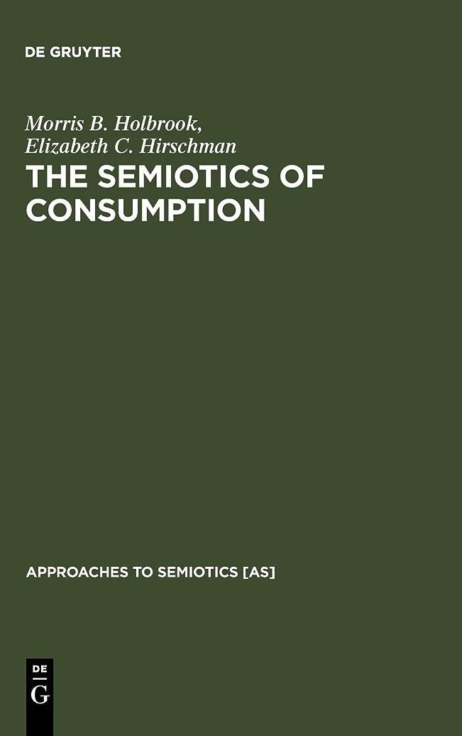 放棄五十パートナーThe Semiotics of Consumption: Interpreting Symbolic Consumer Behavior in Popular Culture and Works of Art (Approaches to Semiotics)