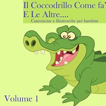 Il coccodrillo fa' e le altre, Vol. 1 (Canzoncine E Filastrocche Per Bambini)
