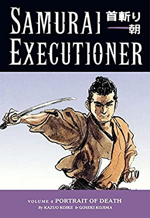 [Samurai Executioner: Portrait of Death Volume 4: Punished is Not the Man Himself, but the Evil That Resides in Him] (By: Kazuo Koike) [published: May, 2005]
