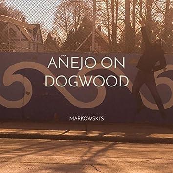 Añejo on Dogwood