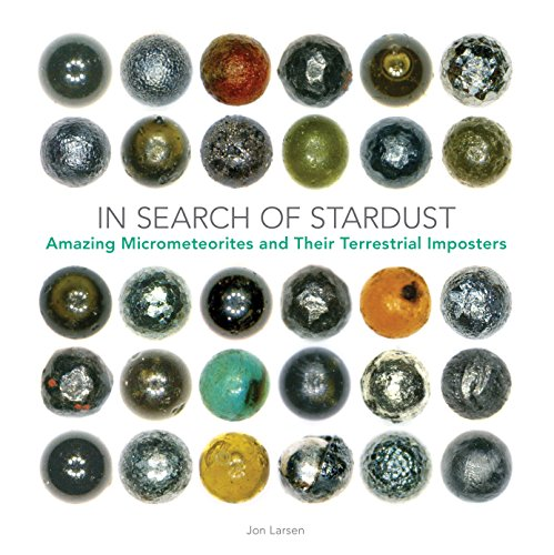 In Search of Stardust: Amazing Micrometeorites and Their Terrestrial Imposters (Hardcover)