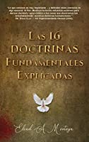 Las 16 doctrinas fundamentales explicadas: 3ra. Ed.