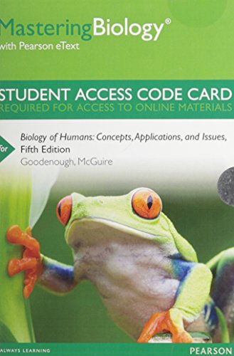 MasteringBiology with Pearson eText -- Standalone Access Card -- for Biology of Humans: Concepts, Applications, and Issues (5th Edition)