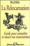 La réincarnation - Guide pour connaître et réussir nos incarnations