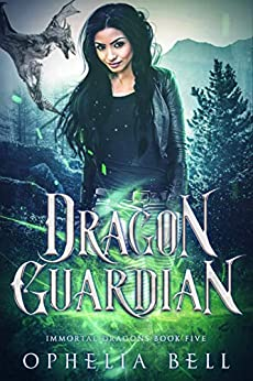 Dragon Guardian (Immortal Dragons Book 5) by [Ophelia Bell]