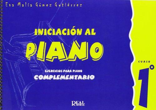 Iniciación al Piano : Ejercicios para Piano Complementario, Curso 1°