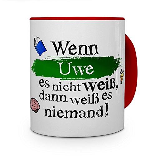 printplanet Tasse mit Namen Uwe - Layout: Wenn Uwe es Nicht weiß, dann weiß es niemand - Namenstasse, Kaffeebecher, Mug, Becher, Kaffee-Tasse - Farbe Rot