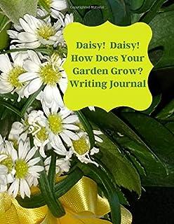 Daisy, Daisy; How Does Your Garden Grow Writing Journal