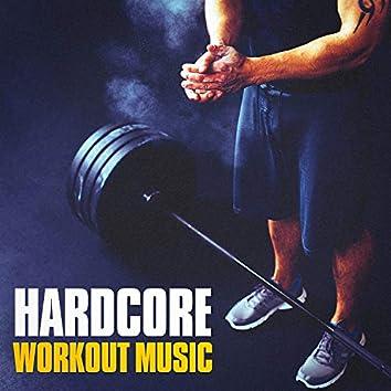 Hardcore Workout Music