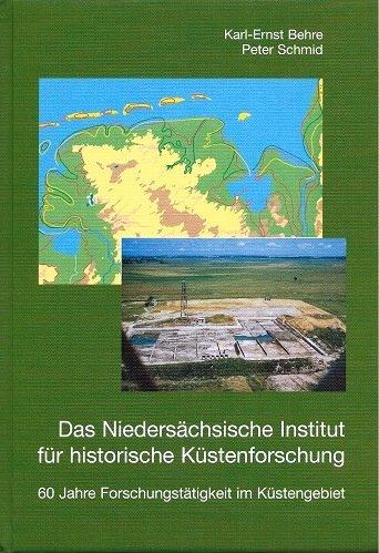 Das Niedersächsische Institut für Historische Küstenforschung. 60 Jahre Forschungstätigkeit im Küstengebiet