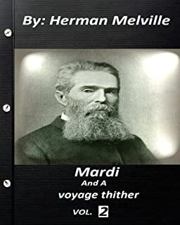 Mardi: and a voyage thither. By Herman Melville ( volume 2 )