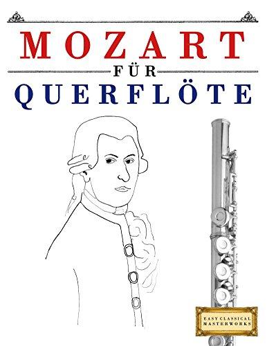 Mozart für Querflöte: 10 Leichte Stücke für Querflöte Anfänger Buch