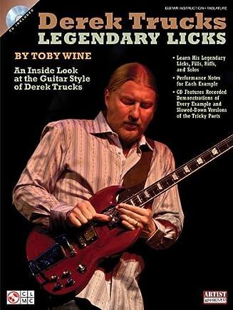 Derek Trucks Legendary Licks: An Inside Look at the Guitar Style of Derek Trucks by Derek Trucks(2012-07-01)