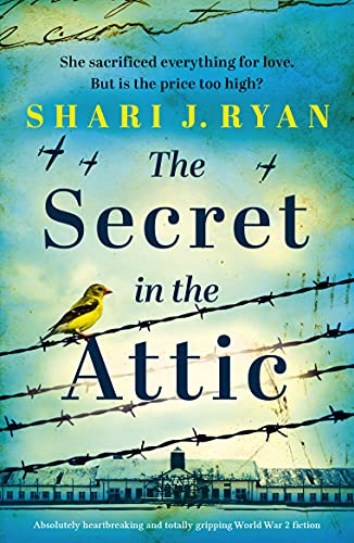 The Secret in the Attic: Absolutely heartbreaking and totally gripping World War 2 fiction (English Edition)