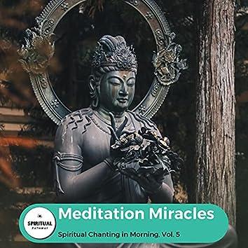 Meditation Miracles - Spiritual Chanting In Morning, Vol. 5