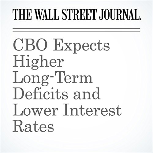 CBO Expects Higher Long-Term Deficits and Lower Interest Rates cover art