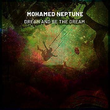 Dream & Be The Dream
