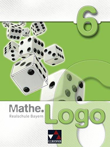 Mathe.Logo – Realschule Bayern / Mathe.Logo Bayern 6
