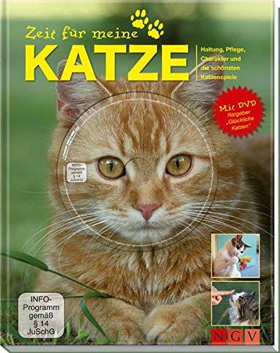 """Zeit für meine Katze (mit DVD """"Glückliche Katzen""""): Haltung, Pflege, Charakter und die schönsten Katzenspiele"""