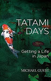 [Michael Guest]のTatami Days: Getting a Life in Japan (English Edition)